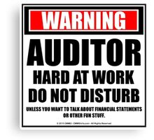 Warning Auditor Hard At Work Do Not Disturb Canvas Print