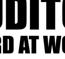 Warning Auditor Hard At Work Do Not Disturb Sticker