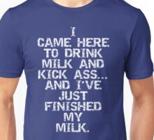 I came here to drink milk. Unisex T-Shirt