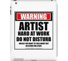 Warning Artist Hard At Work Do Not Disturb iPad Case/Skin