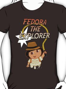 FEDORA THE EXPLORER! T-Shirt