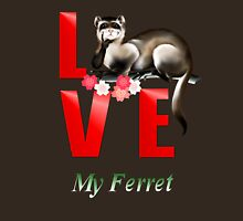 LOVE My Ferret Unisex T-Shirt