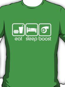 EAT SLEEP BOOST T-Shirt
