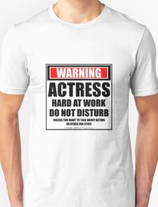 Warning Actress Hard At Work Do Not Disturb T-Shirt