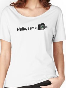 Hello There is a Photographer in the House! Women's Relaxed Fit T-Shirt