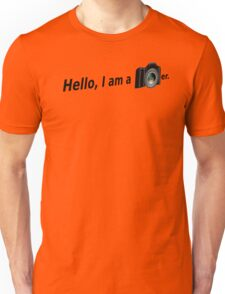 Hello There is a Photographer in the House! Unisex T-Shirt