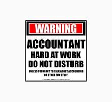 Warning Accountant Hard At Work Do Not Disturb Unisex T-Shirt