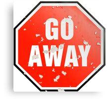 Grunge 'Go Away' sign Canvas Print