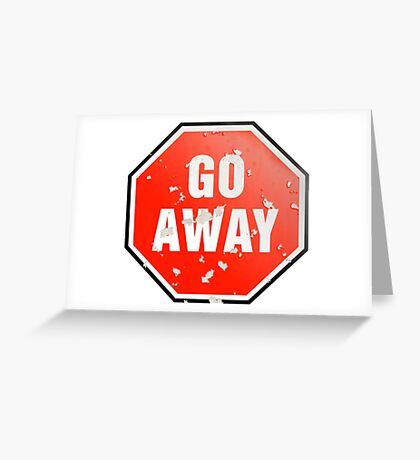 Grunge 'Go Away' sign Greeting Card