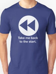 Take Me Back to the Start Unisex T-Shirt