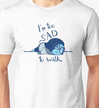 Too Sad to Walk Unisex T-Shirt