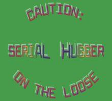 Caution Serial Hugger on the Loose Kids Tee