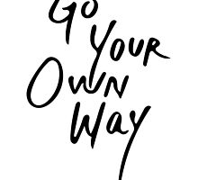 Go Your Own Way | Travel/Adventure Typography by Vrai Chic