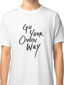 Go Your Own Way | Travel/Adventure Typography Classic T-Shirt