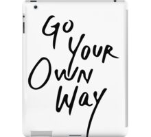 Go Your Own Way | Travel/Adventure Typography iPad Case/Skin