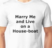 Marry Me and Live on a Houseboat  Unisex T-Shirt