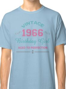 Vintage 1966 Birthday Girl Aged To Perfection Classic T-Shirt