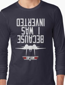 Top Gun I Was Inverted Long Sleeve T-Shirt