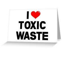 I Heart Toxic Waste Greeting Card