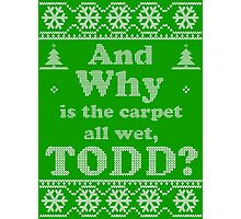 "Christmas ""And Why is the carpet all wet, TODD?"" - Green Photographic Print"