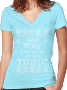 "Christmas ""And Why is the carpet all wet, TODD?"" - Green Women's Fitted V-Neck T-Shirt"