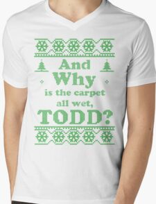 """Christmas """"And Why is the carpet all wet, TODD?"""" - Green White Mens V-Neck T-Shirt"""