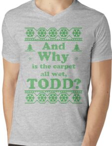 "Christmas ""And Why is the carpet all wet, TODD?"" - Green White Mens V-Neck T-Shirt"