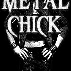 Metal Chick by MetalheadMerch