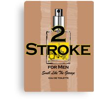 2 Stroke for men Canvas Print