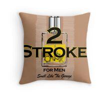 2 Stroke for men Throw Pillow
