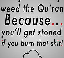 Burn that shit. by LewisJamesMuzzy