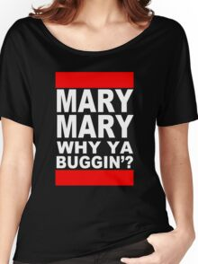 MARY MARY! Women's Relaxed Fit T-Shirt