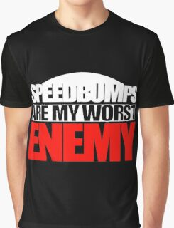 Speedbumps Are My Worst Enemy (Design for those with lowered/modified cars) Graphic T-Shirt