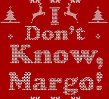 "Christmas ""I Dont Know, Margo!"" Red by referatee"