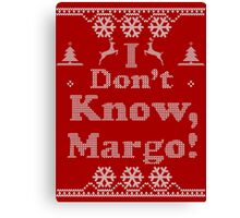 "Christmas ""I Dont Know, Margo!"" Red Canvas Print"