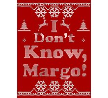 "Christmas ""I Dont Know, Margo!"" Red Photographic Print"