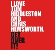 I love Tom Hiddleston and Chris Hemsworth. Get over it! Kids Clothes