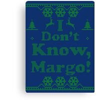 "Christmas ""I Dont Know, Margo!"" Dark Blue Canvas Print"