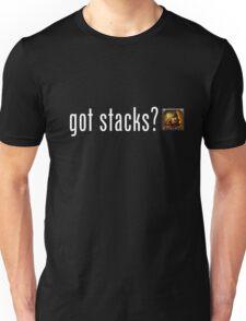 got stacks? Unisex T-Shirt