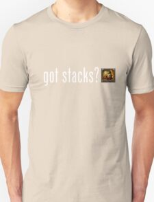 got stacks? T-Shirt