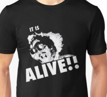 IT IS ALIVE!! Unisex T-Shirt