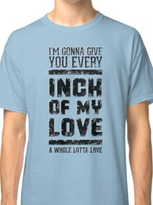 Every inch of my love (Grunge ver.) Classic T-Shirt