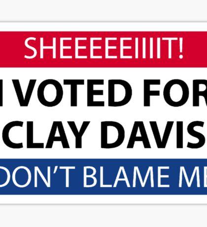 I voted for Clay Davis Sticker