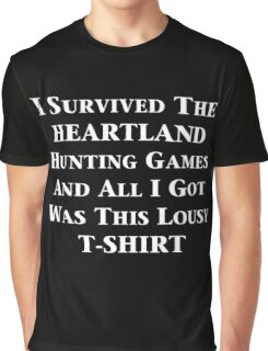 I Survived The Heartland Hunting Games and All I Got Was This Lousy T-shirt Graphic T-Shirt