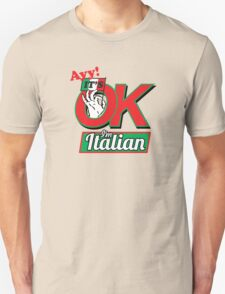 It's Okay, Im Italian T-Shirt