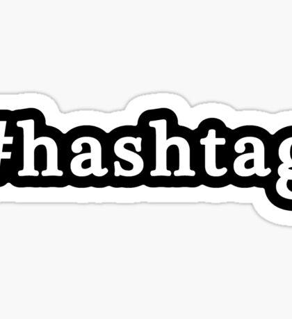 Hashtag - Hashtag - Black & White Sticker