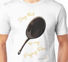 Frying Pan Unisex T-Shirt