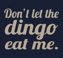 Don't let the Dingo eat me. One Piece - Long Sleeve