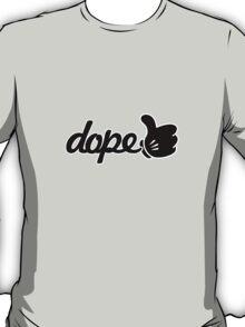 DOPE. T-Shirt