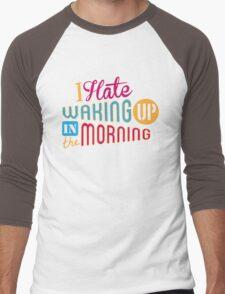 I Hate Waking Up  Men's Baseball ¾ T-Shirt